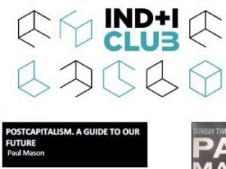Reseña de libro: «PostCapitalism: A guide to our future» de Paul Mason (IND+I Club)