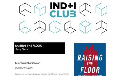 "Reseña de libro: ""Raising the Floor"" Resumen de James Wilson (IND+I Club)"