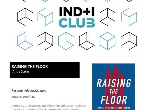 """Reseña de libro: """"Raising the Floor"""" Resumen de James Wilson (IND+I Club)"""