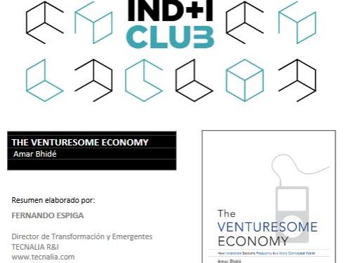 Reseña de libro: «The venturesome economy» de Amar Bidhe (IND+I Club)