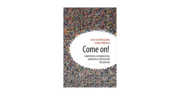 Reseña de libro: «Come On!» de Ernst Ulrich von Weiizsäker & Anders Wijkman