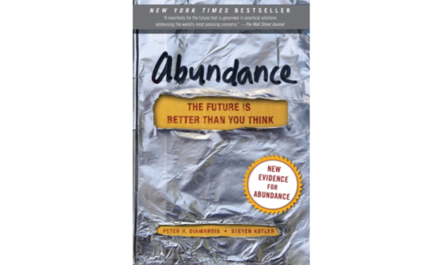 Reseña de libro: «Abundance: The Future is Better Than You Think» de Peter H. Diamandis y Steven Kotler