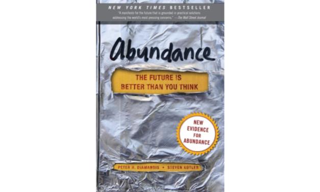 Reseña de libro: «Abundance: The Future is Better Than You Think» de Peter H. Diamandis y Steven Kotler