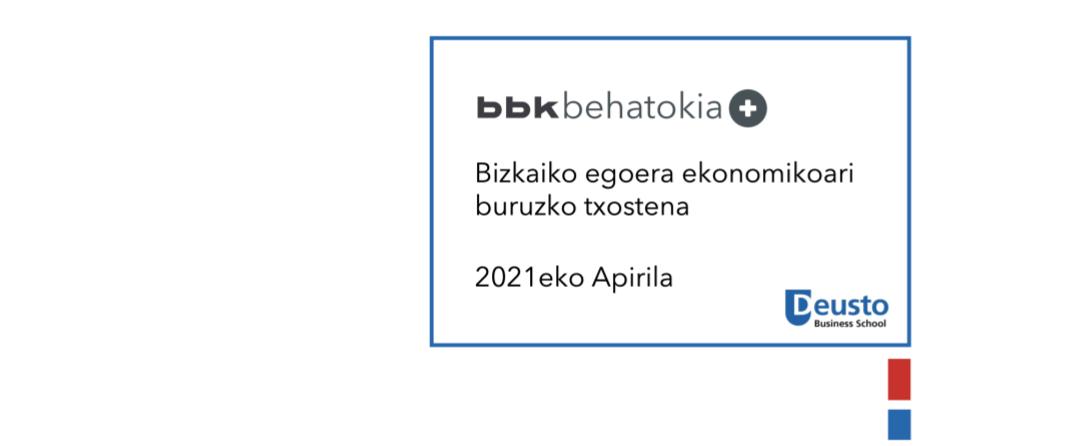Bizkaiko egoera ekonomikoari buruzko txostena – 2021eko apirila